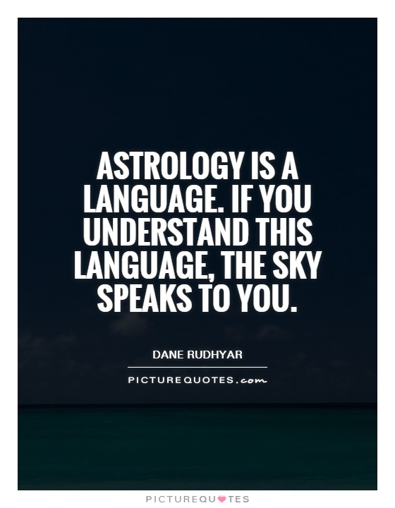 astrology-is-a-language-if-you-understand-this-language-the-sky-speaks-to-you-quote-1