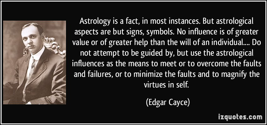 quote-astrology-is-a-fact-in-most-instances-but-astrological-aspects-are-but-signs-symbols-no-edgar-cayce-291690